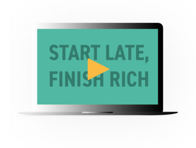 Access to the START LATE, FINISH RICH Video Course ($149 Value)
